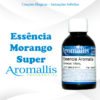 Essencia Morango Super 100 ml