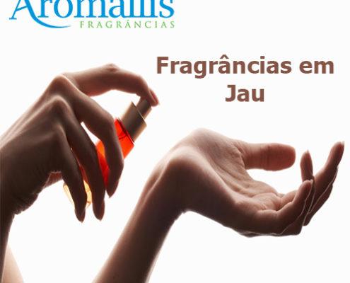Fragrâncias em Jau